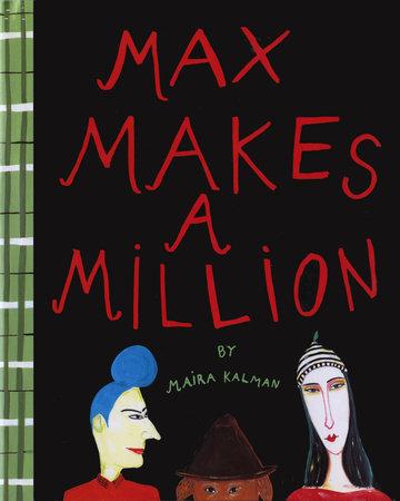 Max Makes a Million by Maira Kalman
