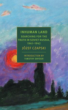 Inhuman Land by Jozef Czapski