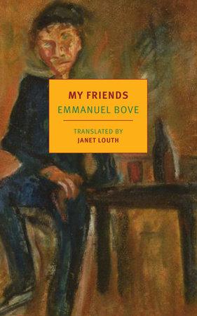 My Friends by Emmanuel Bove