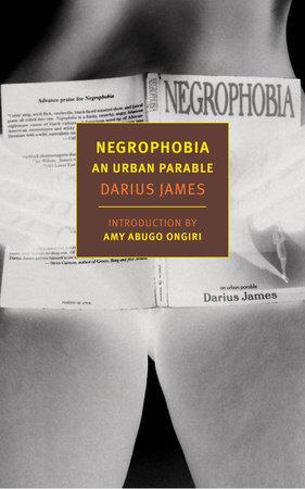 Negrophobia by Darius James