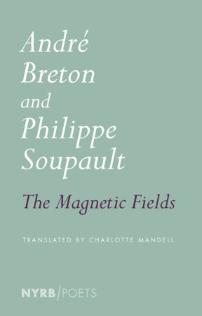 The Magnetic Fields by Andre Breton and Philippe Soupault