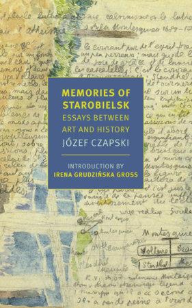 Memories of Starobielsk by Jozef Czapski