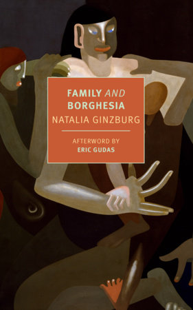 Family and Borghesia by Natalia Ginzburg