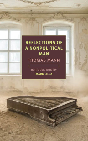 Reflections of a Nonpolitical Man by Thomas Mann