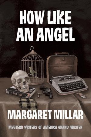 How Like an Angel by Margaret Millar