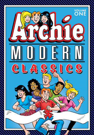 Archie: Modern Classics Vol. 1 by Archie Superstars