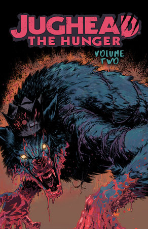 Jughead: The Hunger Vol. 2 by Frank Tieri
