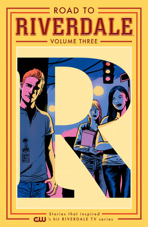 Road to Riverdale Vol. 3 by Mark Waid, Chip Zdarsky and Marguerite Bennett