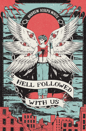 Hell Followed with Us by Andrew Joseph White