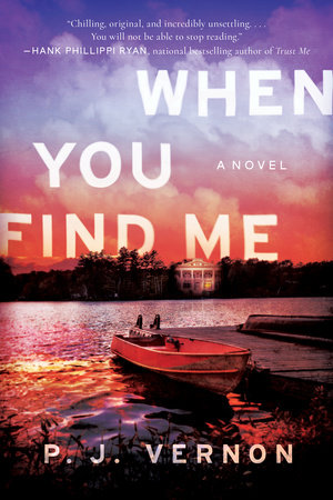 when-you-find-me_When You Find Me by P. J. Vernon: 9781683317494 | PenguinRandomHouse.com: Books