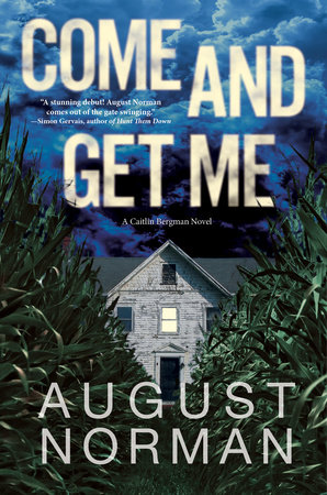 Come and Get Me by August Norman