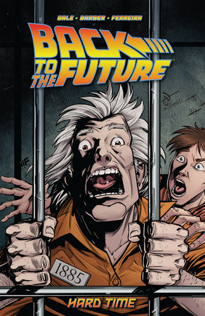 Back To the Future: Hard Time by Bob Gale; John Barber; Marcelo Ferreira