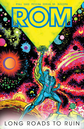 Rom, Vol. 3: Long Roads to Ruin by Chris Ryall and Christos Gage