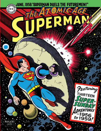 Superman: The Atomic Age Sundays Volume 3 (1956-1959) by Alvin Schwartz and Bill Finger