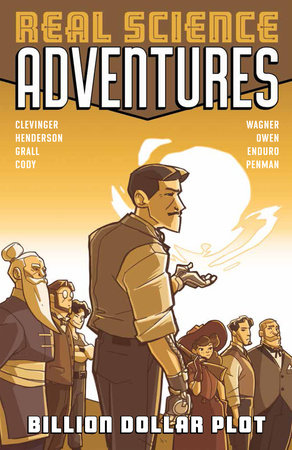 Atomic Robo Presents Real Science Adventures: Billion Dollar Plot by Brian Clevinger