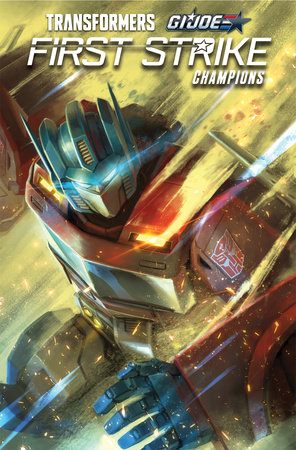 Transformers/G.I. JOE: First Strike - Champions by Mairghread Scott; David A. Rodriguez