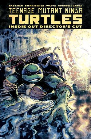 Teenage Mutant Ninja Turtles: Inside Out Director's Cut by Kevin Eastman