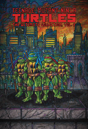 Teenage Mutant Ninja Turtles: The Ultimate Collection, Vol. 3 by Kevin Eastman and Peter Laird