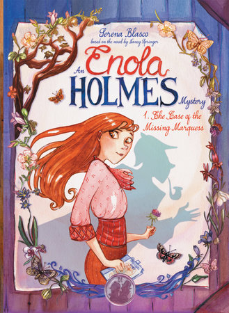 Enola Holmes: The Case of the Missing Marquess by Serena Blasco and Nancy Springer