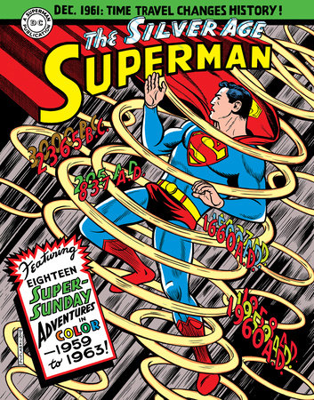 Superman: The Silver Age Sundays, Vol. 1: 1959-1963 by Jerry Siegel