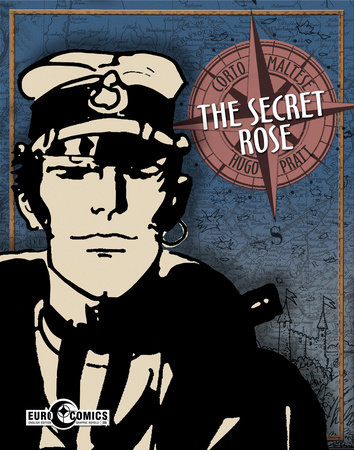 Corto Maltese: The Secret Rose by Hugo Pratt