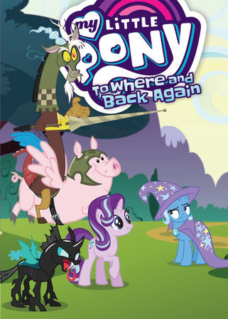 My Little Pony: To Where and Back Again by Justin Eisinger