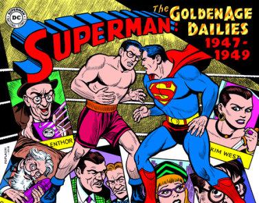 Superman: The Golden Age Newspaper Dailies: 1947-1949