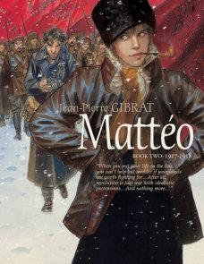 Mattéo, Book Two: 1917-1918