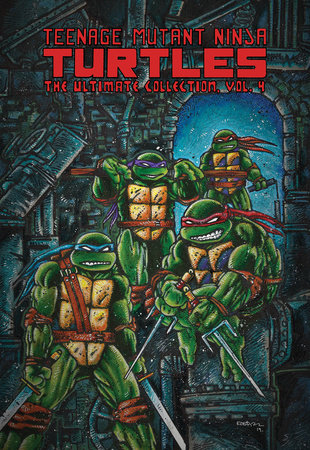 Teenage Mutant Ninja Turtles: The Ultimate Collection, Vol. 4 by Kevin Eastman and Peter Laird