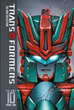 Transformers: IDW Collection Phase Two Volume 10 by Mairghread Scott, John Barber and Nick Roche