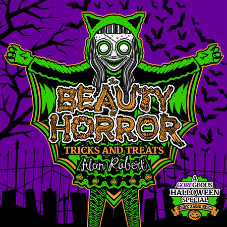 The Beauty of Horror: Tricks and Treats Halloween Coloring Book by Alan Robert