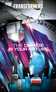 Transformers, Vol. 2: The Change In Your Nature