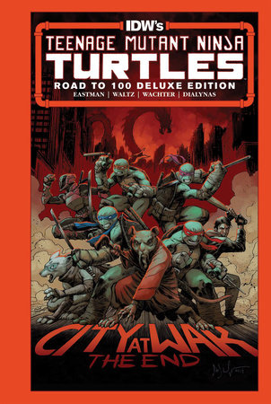 Teenage Mutant Ninja Turtles: Road to 100 Deluxe Edition by Kevin Eastman and Tom Waltz