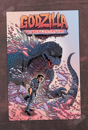 Godzilla: The Half-Century War by James Stokoe