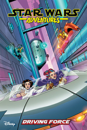 Star Wars Adventures Vol. 10: Driving Force by Delilah S. Dawson and Cavan Scott