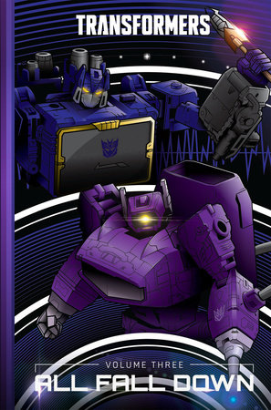 Transformers, Vol. 3: All Fall Down by Brian Ruckley and Sam Maggs