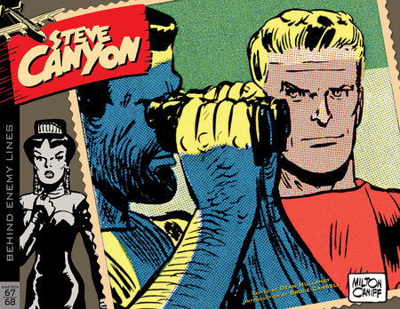 Steve Canyon Volume 11: 1967–1968 by Milton Caniff