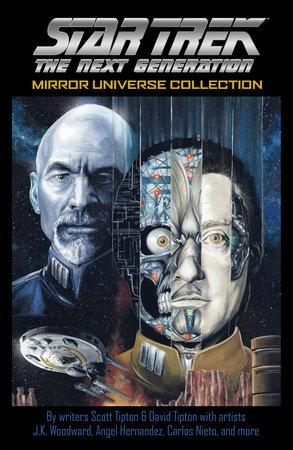 Star Trek: The Next Generation: Mirror Universe Collection by Scott Tipton and David Tipton