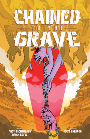 Chained To The Grave by Andy Eschenbach and Brian Level