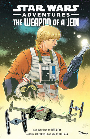 Star Wars Adventures: The Weapon of a Jedi by Jason Fry