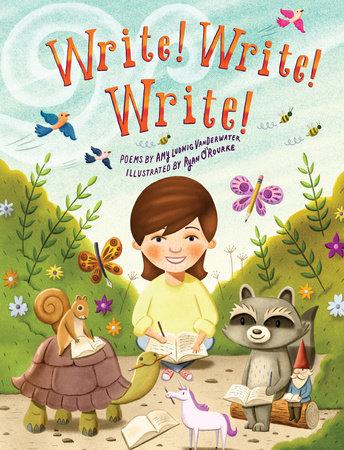 Write! Write! Write! by Amy Ludwig Vanderwater