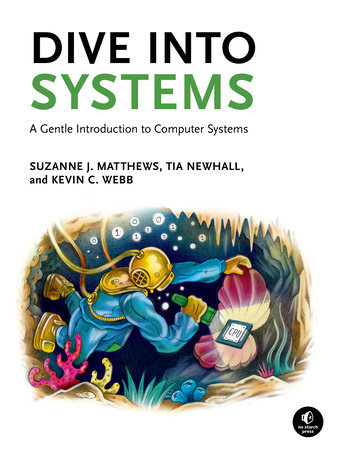 Dive Into Systems by Suzanne J. Matthews, Tia Newhall and Kevin C. Webb