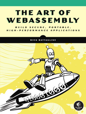 The Art of WebAssembly by Rick Battagline