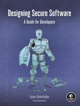 Designing Secure Software by Loren Kohnfelder