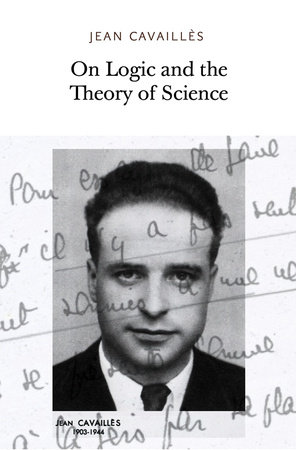 On Logic and the Theory of Science by Jean Cavailles