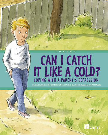 Can I Catch It Like a Cold? by Centre For Addiction And Mental Health