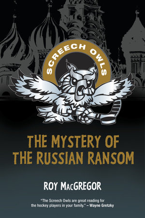 The Mystery of the Russian Ransom by Roy MacGregor