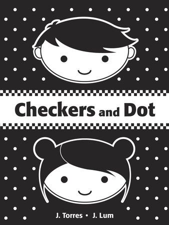 Checkers and Dot by J. Torres; illustrated by J. Lum