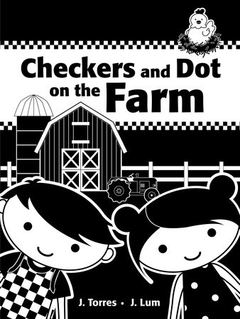 Checkers and Dot on the Farm by J. Torres; illustrated by J. Lum
