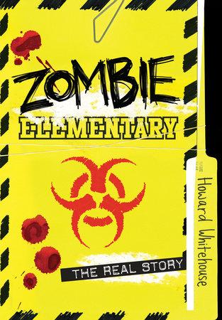 Zombie Elementary by Howard Whitehouse
